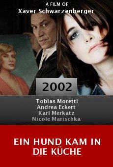 EIN HUND KAM IN DIE KÜCHE (2002) - Watch Movie Online - FULLTV Guide