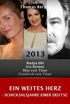 Ein weites Herz - Schicksalsjahre einer deutschen Familie Online Free