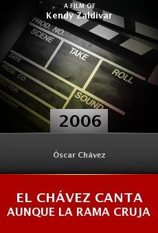 El Chávez canta aunque la rama cruja online free