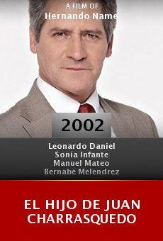 El hijo de Juan Charrasquedo online free