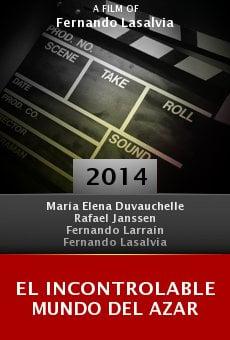 Watch El Incontrolable Mundo Del Azar online stream