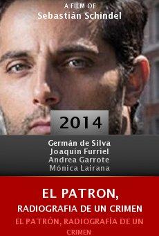 Watch El patron, radiografia de un crimen online stream