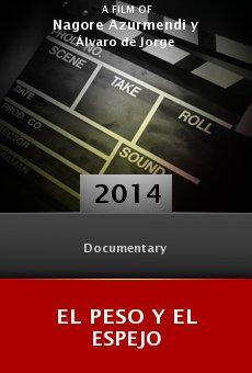Watch El peso y el espejo online stream
