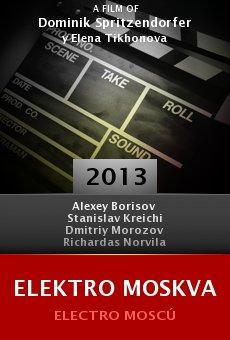 Watch Elektro Moskva online stream