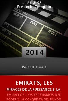 Watch Emirats, les mirages de la puissance 2: la conquête du monde online stream