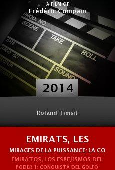 Ver película Emirats, les mirages de la puissance: la conquête du golfe