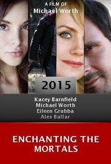 Ver película Enchanting the Mortals