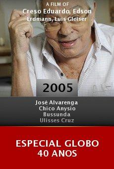Especial Globo 40 anos online free
