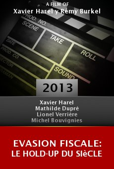 Ver película Evasion fiscale: Le hold-up du siècle