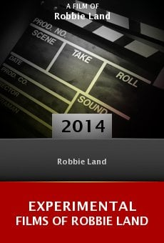 Ver película Experimental Films of Robbie Land