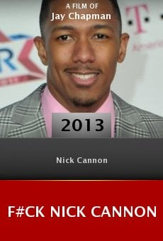 F#Ck Nick Cannon online free