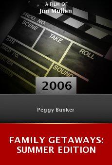 Family Getaways: Summer Edition online free