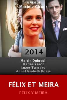 Ver película Félix et Meira