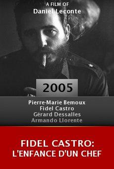 Fidel Castro: L'enfance d'un chef online free