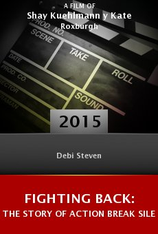 Ver película Fighting Back: The Story of Action Break Silence