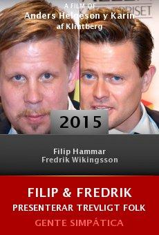 Ver película Filip & Fredrik presenterar Trevligt folk