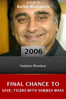 Final Chance to Save: Tigers with Sanjeev Bhaskar online free