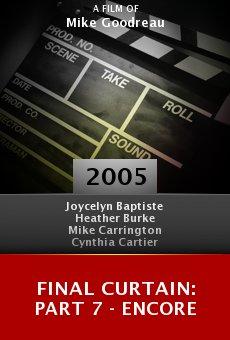 Final Curtain: Part 7 - Encore online free