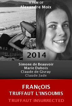 Ver película François Truffaut l'insoumis
