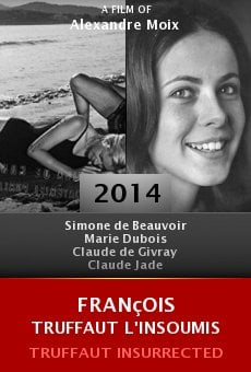 Watch François Truffaut l'insoumis online stream