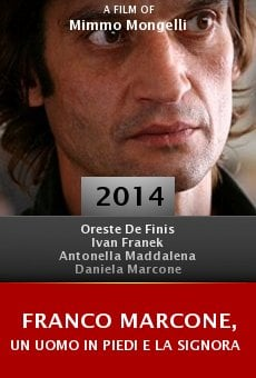 Ver película Franco Marcone, Un Uomo in Piedi e la Signora Vestita di Nebbia