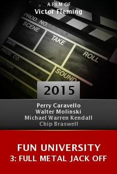 Ver película Fun University 3: Full Metal Jack Off
