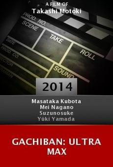 Watch Gachiban: Ultra Max online stream