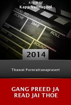 Watch Gang Preed Ja Read Jai Thoe online stream