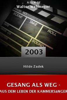 Gesang als Weg - Aus dem Leben der Kammersängerin Hilde Zadek online free