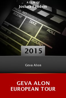 Ver película Geva Alon European Tour