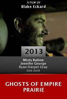 Watch Ghosts of Empire Prairie online stream