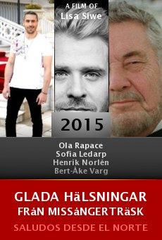 Ver película Glada hälsningar från Missångerträsk