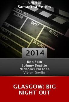 Watch Glasgow: Big Night Out online stream