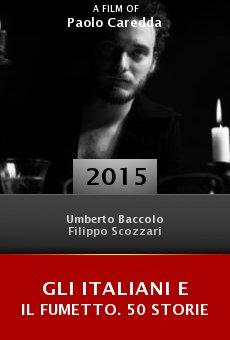 Ver película Gli italiani e il fumetto. 50 storie