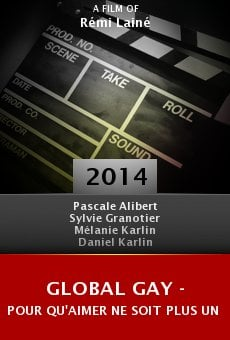 Global Gay - Pour qu'aimer ne soit plus un crime online