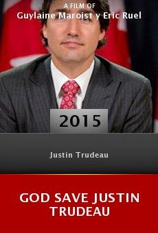 Watch God Save Justin Trudeau online stream