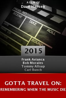 Ver película Gotta Travel On: Remembering When the Music Died