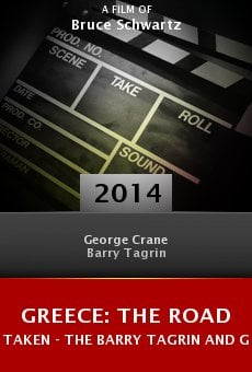 Ver película Greece: The Road Taken - The Barry Tagrin and George Crane Story