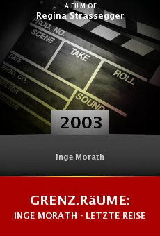 Grenz.Räume: Inge Morath - Letzte Reise online free