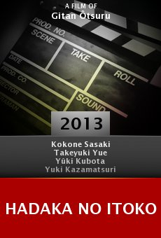 Watch Hadaka no itoko online stream