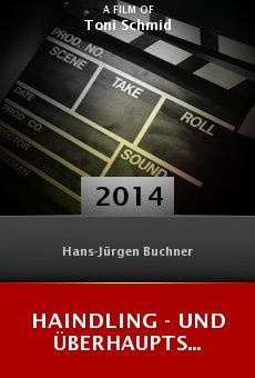 Watch Haindling - und überhaupts... online stream
