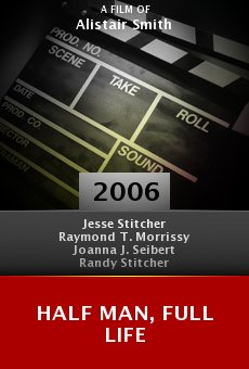 Half Man, Full Life online free