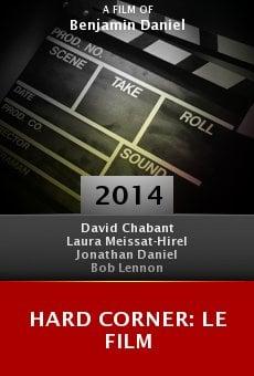 Ver película Hard Corner: Le Film