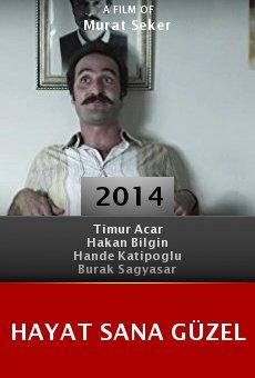 Hayat Sana Güzel online free