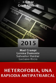 Watch Heterofobia, Una Rapsodia Antipatriarcal online stream
