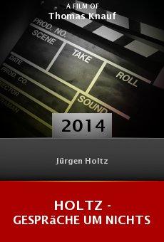 Watch Holtz - Gespräche um nichts online stream
