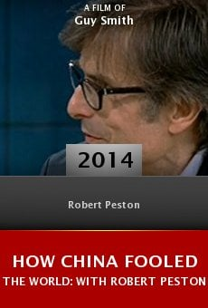 Watch How China Fooled the World: With Robert Peston online stream