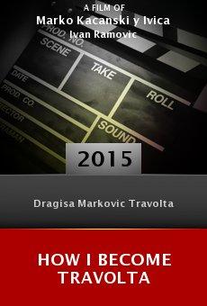 Ver película How I Become Travolta
