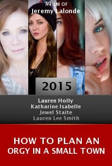 How to Plan an Orgy in a Small Town online free