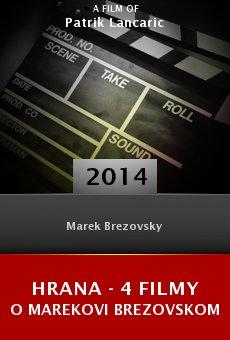 Ver película Hrana - 4 filmy o Marekovi Brezovskom